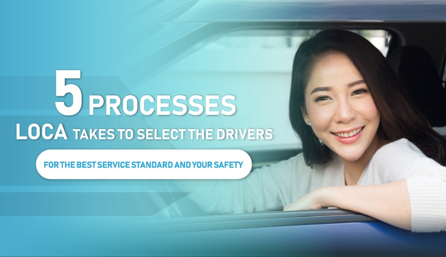 5 Processes LOCA takes to select the driver for the best service standard and your safety